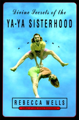 Divine Secrets of the Ya-Ya Sisterhood: A Novel (The Ya-Ya Series Book 1) -