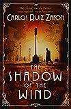 The Shadow Of The Wind by Carlos Ruiz Zafon (2005-10-05)
