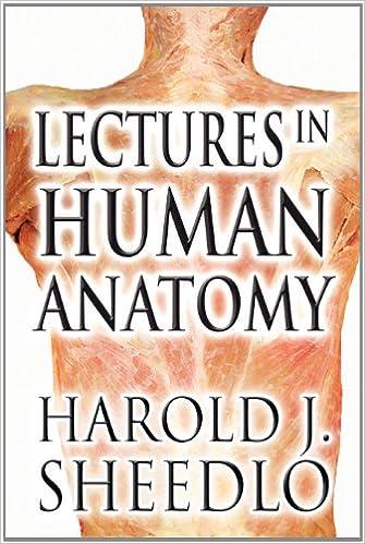 Lectures in Human Anatomy: Harold J. Sheedlo: 9781462654321: Amazon ...