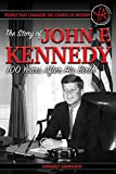 img - for People that Changed the Course of History: The Story of John F. Kennedy 100 Years After His Birth book / textbook / text book