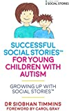 Successful Social Stories for Young Children (Growing Up with Social Stories (TM))