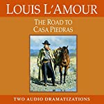 The Road to Casa Piedras: A Chick Bowdrie Story | Louis L'Amour