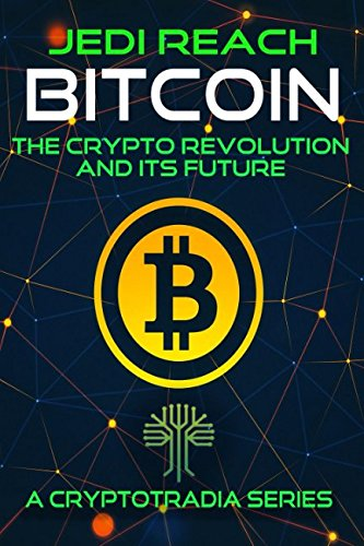 Bitcoin: The Crypto Revolution and its Future by Independently published