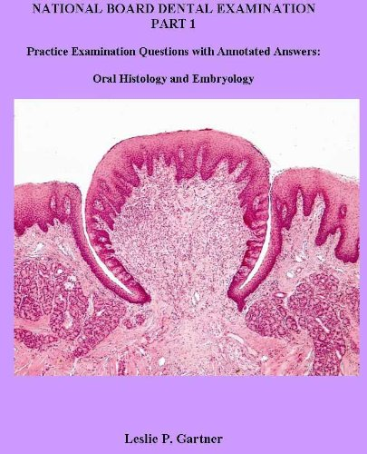 l Examination Part 1: Practice Examination Questions with Annotated Answers: Oral Histology and Embryology ()