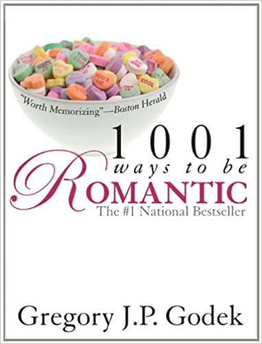 1001 Ways to Be Romantic: Now Completely Revised and More ...
