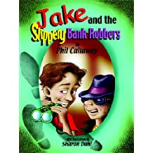 Jake and the Slippery Bank Robbers (The Adventures of Jake)