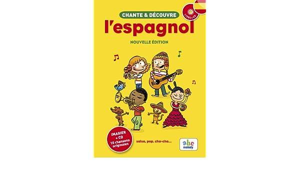 Chante et decouvre lespagnol (nouvelle edition): 9782916947969: Amazon.com: Books