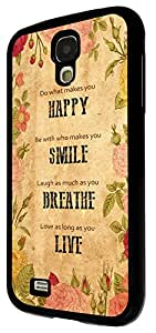 255 - Do what make you happy Be with who make you smile Design For Samsung Galaxy S4 i9500 Fashion Trend CASE Back COVER Plastic&Thin Metal