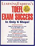TOEFL Exam Success in Only 6 Steps (Skill Builders (Learningexpress))