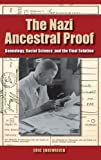 The Nazi Ancestral Proof: Genealogy, Racial Science, and the Final Solution