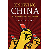 Knowing China: A Twenty-First Century Guide (English Edition)