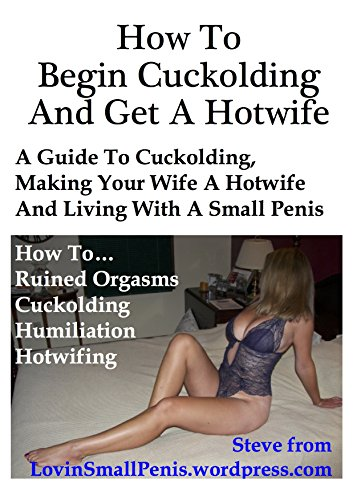 Get your woman to cuckold you and have a succesful cuckolding relationship