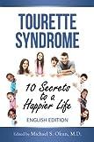 Tourette Syndrome: 10 Secrets to a Happier Life: Tourette Treatment Tips