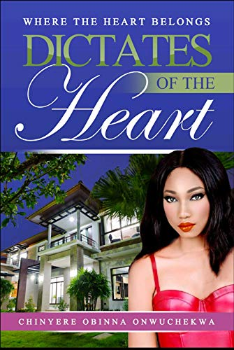 DICTATES OF THE HEART: WHERE THE HEART BELONGS (BOOK 1)