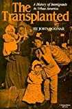 img - for The Transplanted: A History of Immigrants in Urban America (Interdisciplinary Studies in History) book / textbook / text book