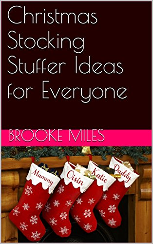 christmas stocking stuffer ideas for everyone by miles brooke