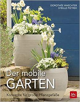 Der Mobile Garten Konzepte Für Große Pflanzgefäße Blv Amazonde