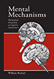 Mental Mechanisms: Philosophical Perspectives on Cognitive Neuroscience