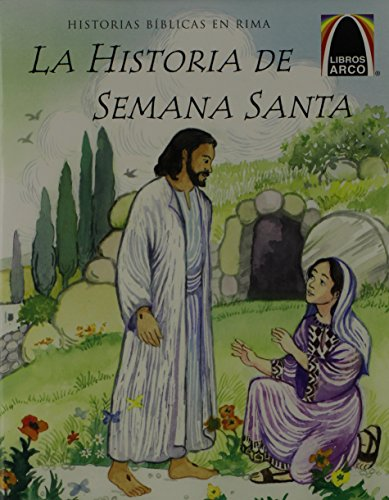 Easter Arch (La Historia de Semana Santa = The Week That Led to Easter (Arch Books) (Spanish Edition))