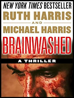 BRAINWASHED: A Thriller (Killer Thrillers Book 1) by [Harris, Ruth, Harris, Michael]