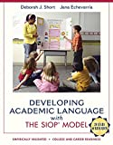 Developing Academic Language with the SIOP Model, Short, Deborah J. and Echevarria, Jana J., 0137085249