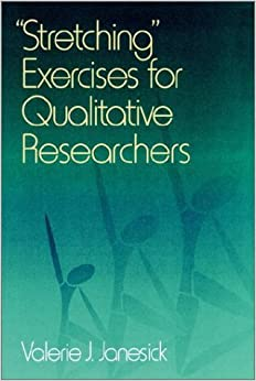 Stretching Exercises for Qualitative Researchers by Valerie J. Janesick (1998-02-13)