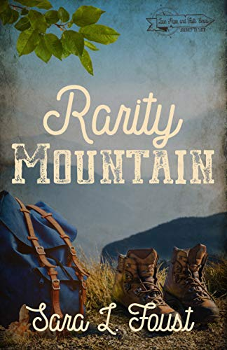 Rarity Mountain (Faith, Hope, and Love Series Book 3) by [Foust, Sara L.]