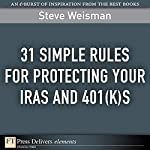31 Simple Rules for Protecting Your IRAs and 401(k)s | Steve Weisman
