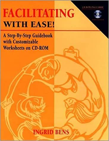 Facilitating with Ease!: A Step-by-Step Guidebook with Customizable Worksheets: 1st (First) Edition