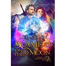 Blame It on the Moon: A paranormal romance saga (Destiny Paramortals Book 4)