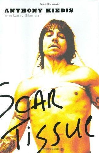 Scar Tissue by Anthony Kiedis, Larry Sloman (October 6, 2004) Hardcover