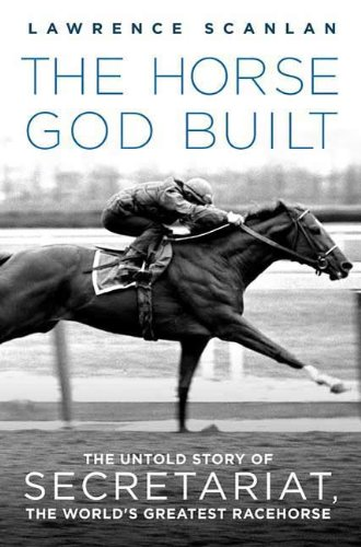 Used, The Horse God Built: The Untold Story of Secretariat, for sale  Delivered anywhere in USA