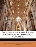 Proceedings of the Society of Biblical Archaeology, , 114536652X