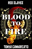 Blood to Fire (Red Slaves Book 2)