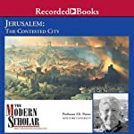 The Modern Scholar: Jerusalem: The Contested City | Frank E. Peters