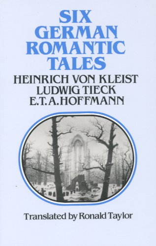 Six German Romantic Tales: by Kleist, Tieck, & Hoffmann by Brand: Dufour Editions