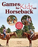 Games for Kids on Horseback: 13 Ideas for Fun and Safe Horseplay