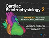 Cardiac Electrophysiology 2 : An Advanced Visual Guide for Nurses, Techs, and Fellows, Purves, Paul D. and Klein, George J., 1935395971
