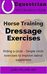 Horse Training Dressage Exercises:: Riding a Circle, easy dressage schooling exercises for lateral suppleness