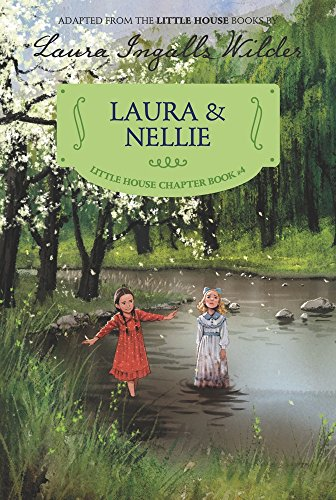 Laura & Nellie: Reillustrated Edition (Little House Chapter Book)