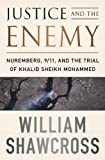 Justice and the Enemy, William Shawcross, 1610392183