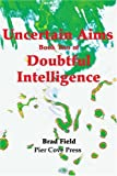 Uncertain Aims, Brad Field, 0595192890