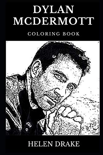 Dylan McDermott Coloring Book: Legendary Golden Globe Award Winner and Famous Emmy Nominee, Practice Show Star and CBS Drama Actor Inspired Adult Coloring Book (Dylan McDermott Books) (Topiary Globe)