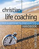 Christian Life Coaching Handbook, Tony Stoltzfus, 0979416396