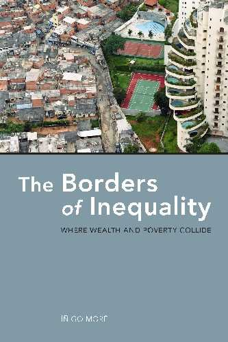 The Borders of Inequality: Where Wealth and Poverty Collide