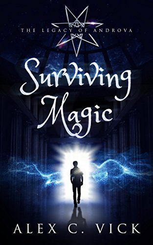 Surviving Magic (The Legacy of Androva Book 6) by [Vick, Alex C]