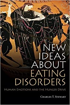 Book New Ideas about Eating Disorders: Human Emotions and the Hunger Drive by Charles T. Stewart (2011-07-29)
