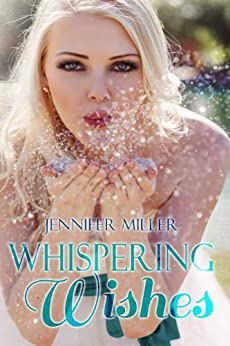 Whispering Wishes by [Miller, Jennifer]