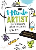 The 1-Minute Artist: Learn to Draw Almost Anything in Six Easy Steps