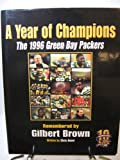 A Year of Champions : The 1996 Green Bay Packers, Havel, Chris and Brown, Gilbert, 0979119804